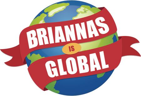 BRIANNAS is Global
